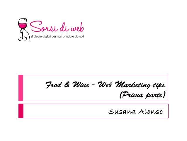 Food & Wine - Web Marketing tips (Prima parte) Susana Alonso