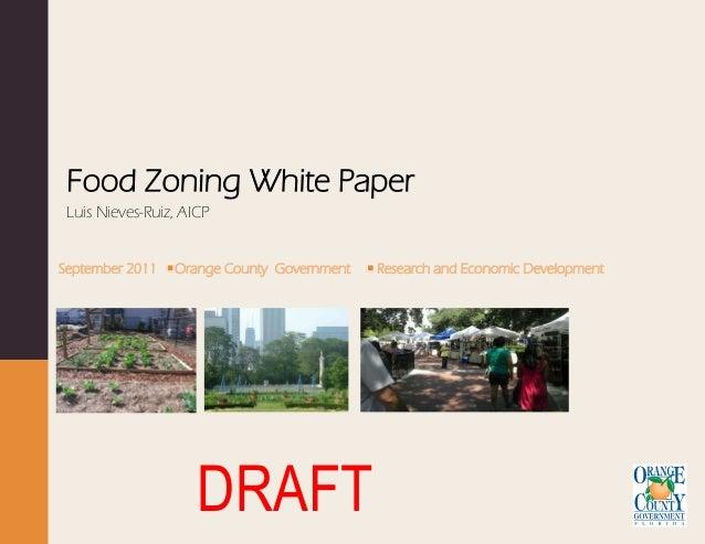 Food Zoning White Paper Luis Nieves-Ruiz, AICPSeptember 2011   Orange County Government   Research and Economic Developmen...