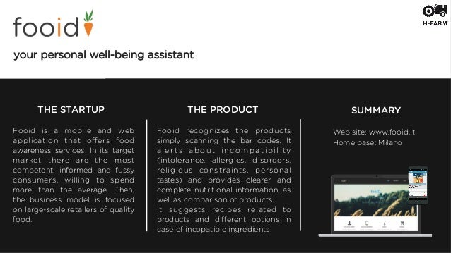 THE STARTUP THE PRODUCT SUMMARY Fooid is a mobile and web application that offers food awareness services. In its target ma...