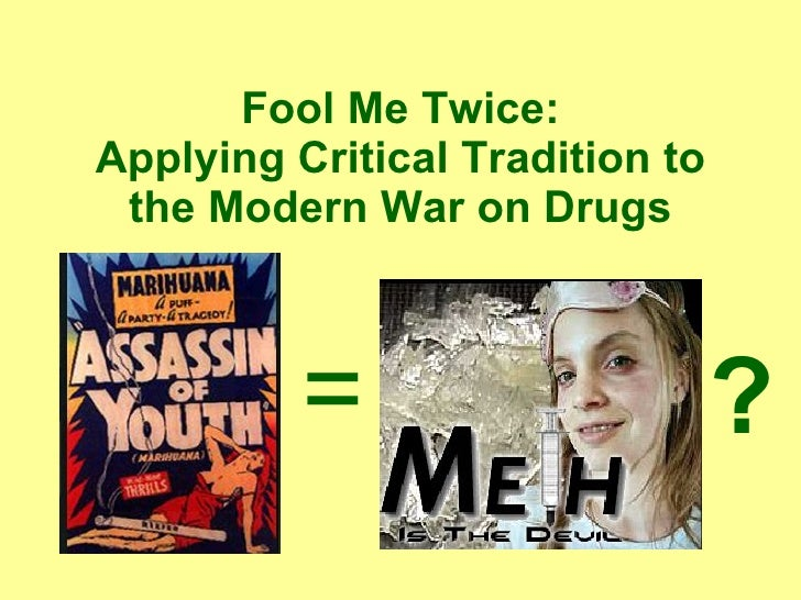 Fool Me Twice: Applying Critical Tradition to the Modern War on Drugs = ?