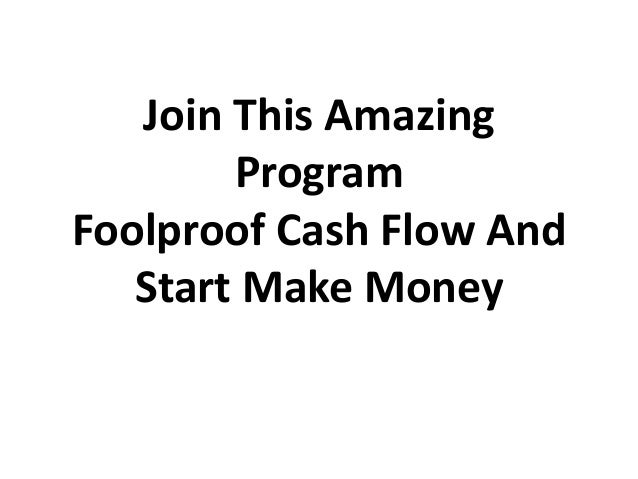 Join This Amazing Program Foolproof Cash Flow And Start Make Money