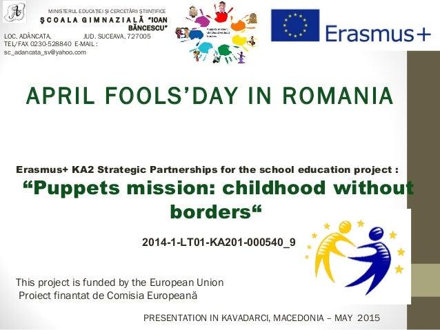 PRESENTATION IN KAVADARCI, MACEDONIA – MAY 2015 MINISTERUL EDUCAŢIEI ŞI CERCETĂRII ŞTIINŢIFICE Ş C O A L A G I M N A Z I A...