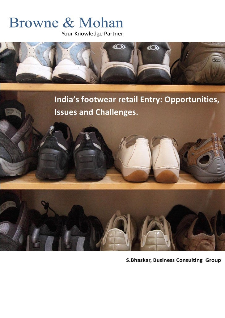 India's footwear retail Entry: Opportunities,Issues and Challenges.