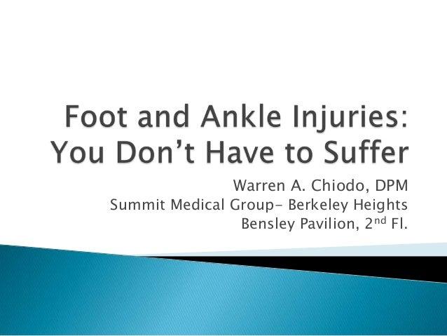 Warren A. Chiodo, DPM Summit Medical Group- Berkeley Heights Bensley Pavilion, 2nd Fl.