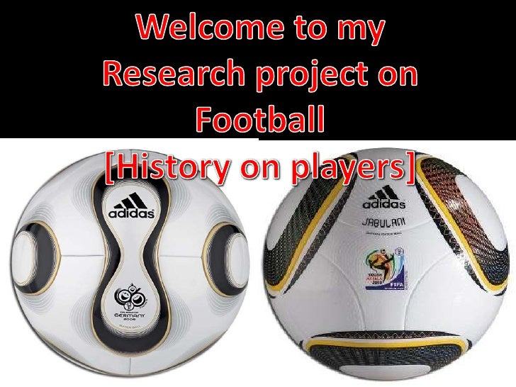 Welcome to my Research project on Football <br />[History on players]<br />