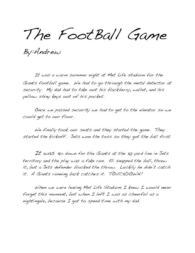 The FootBall GameBy:Andrew! It was a warm summer night at Met Life stadium for theGiants football game. We had to go throu...