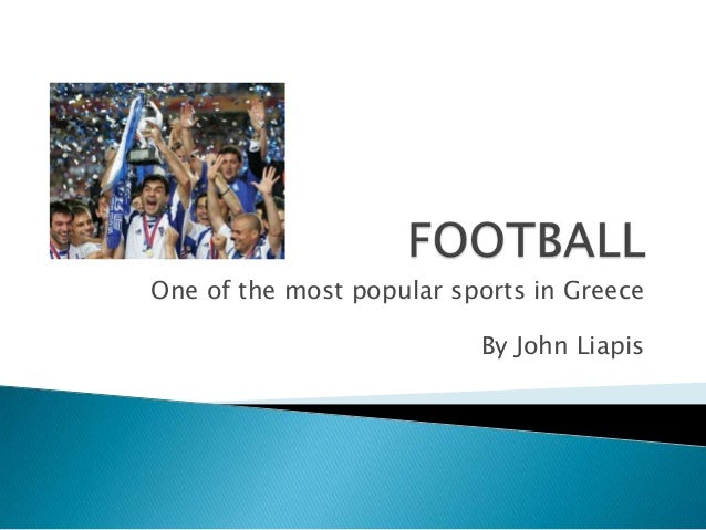 One of the most popular sports in Greece By John Liapis