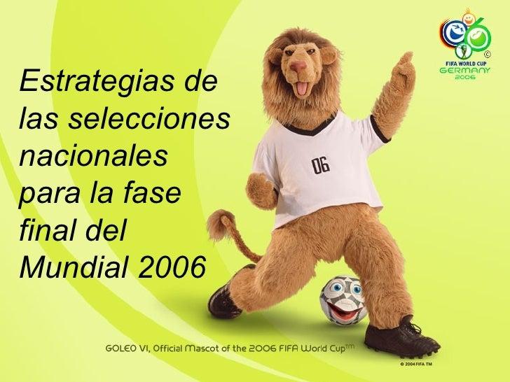 Estrategias de las selecciones nacionales para la fase final del Mundial 2006