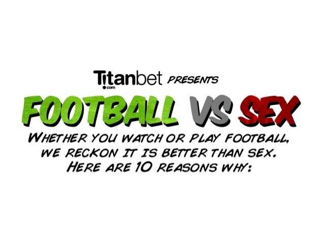 Sex is better than