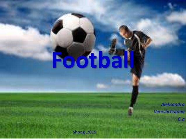 Football Aleksandra Vereshchagina 6.a Shpogi,2015