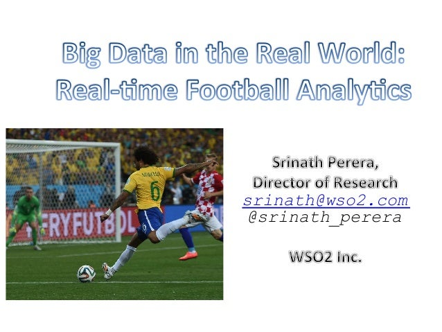 Big Data in the Real World  Real-time Football Analytics