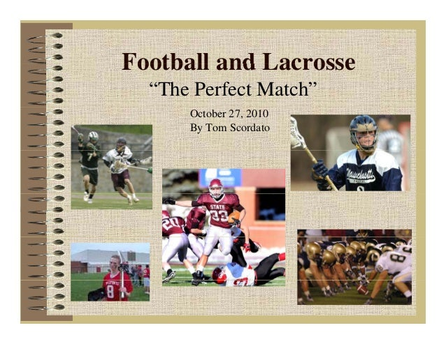 """Football and LacrosseFootball and Lacrosse """"The Perfect Match"""" October 27, 2010 By Tom Scordato"""