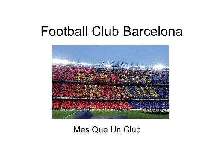 Football Club Barcelona Mes Que Un Club