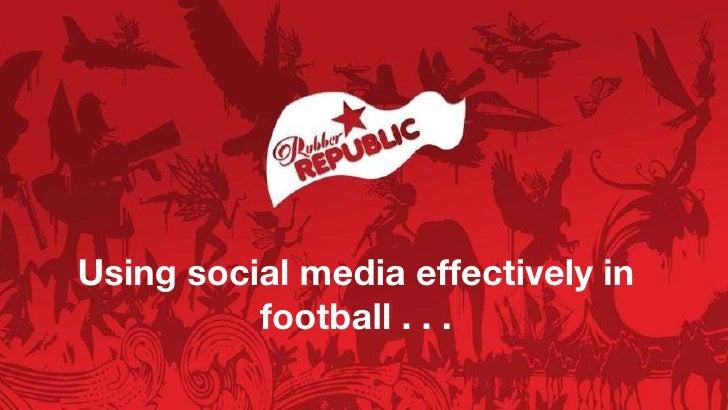 Using social media effectively in football . . .