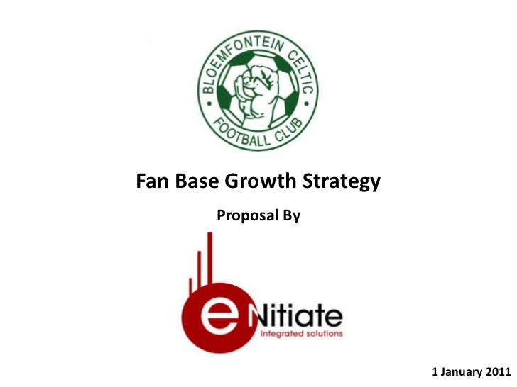 Fan Base Growth Strategy<br />Proposal By<br />Digital Activations<br />1 January 2011<br />