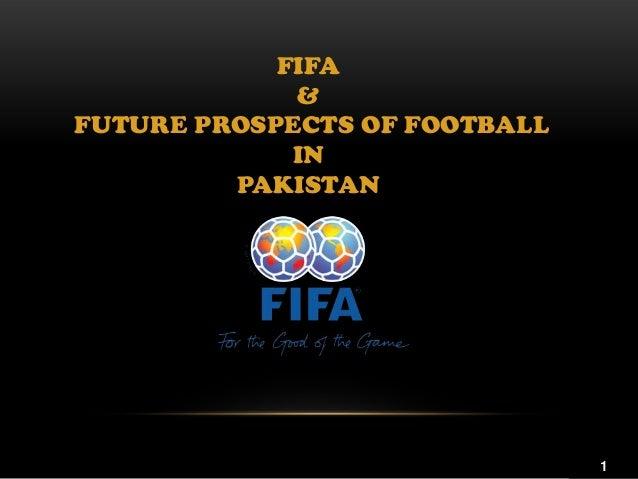 FIFA & FUTURE PROSPECTS OF FOOTBALL IN PAKISTAN  1