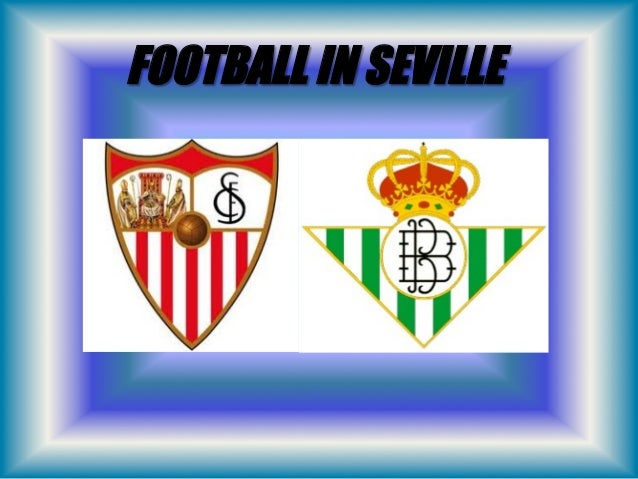 FOOTBALL IN SEVILLE