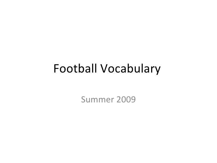 Football Vocabulary  Summer 2009