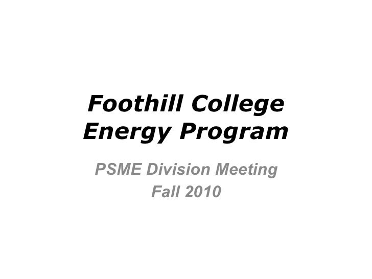 Foothill College Energy Program PSME Division Meeting Fall 2010