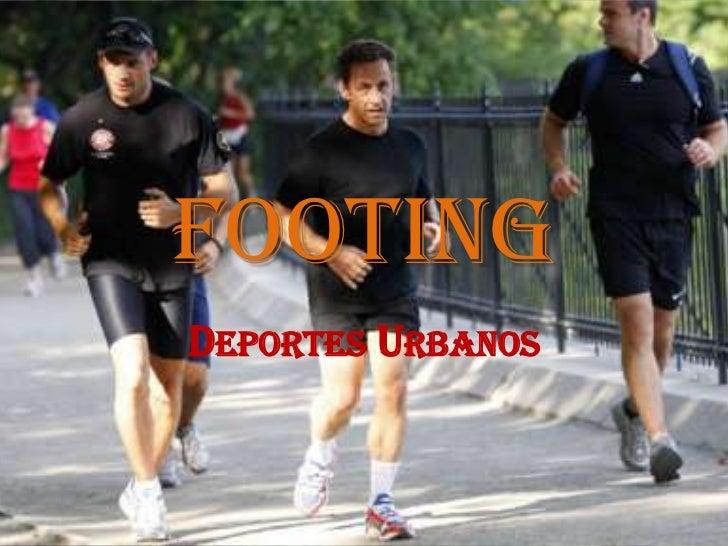 Footing<br />Deportes Urbanos<br />