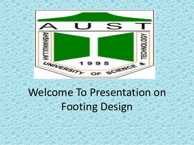 Welcome To Presentation on Footing Design