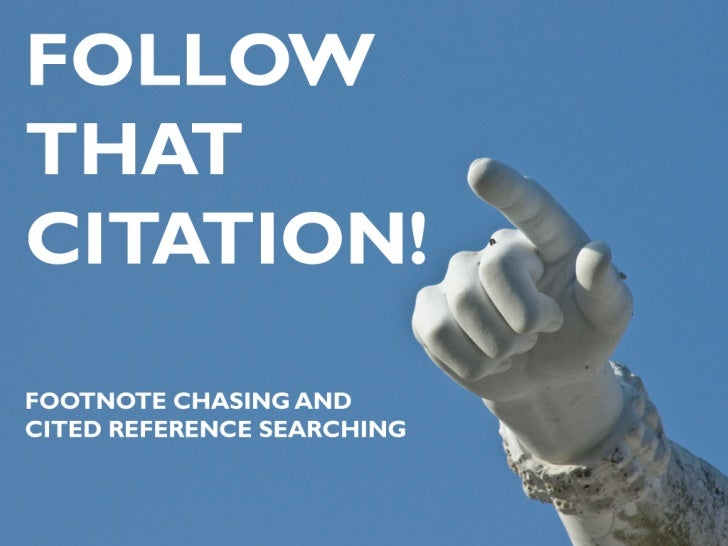 Footnote chasing & cited reference searching