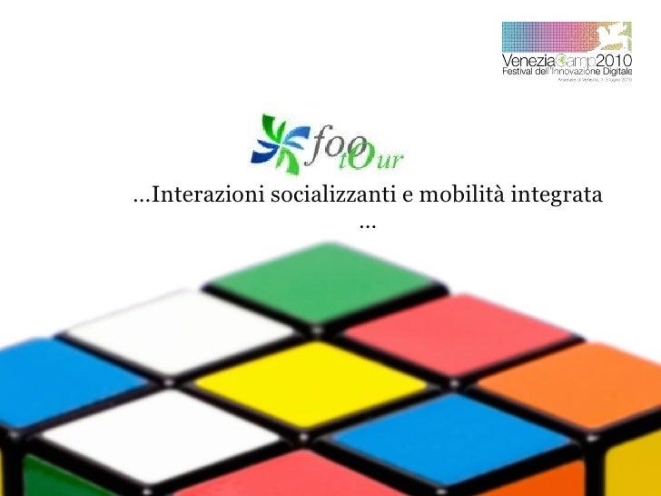 …Interazioni socializzanti e mobilità integrata                       …