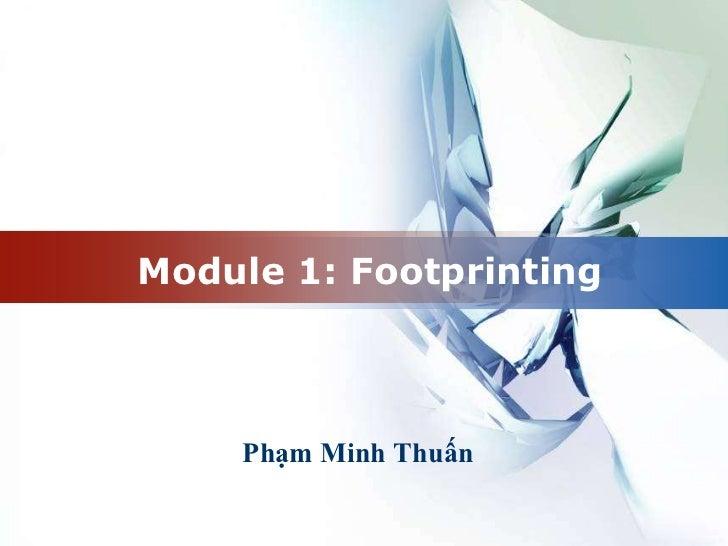 Module 1: Footprinting<br />Phạm Minh Thuấn<br />