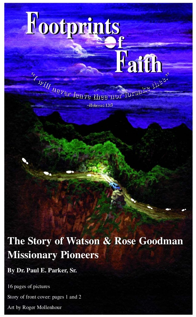 The Story of Watson & Rose GoodmanThe Story of Watson & Rose GoodmanMissionary PioneersBy Dr. Paul E. Parker, Sr.16 pages ...