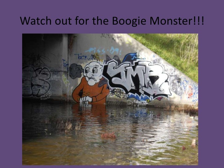 Watch out for the Boogie Monster!!!<br />