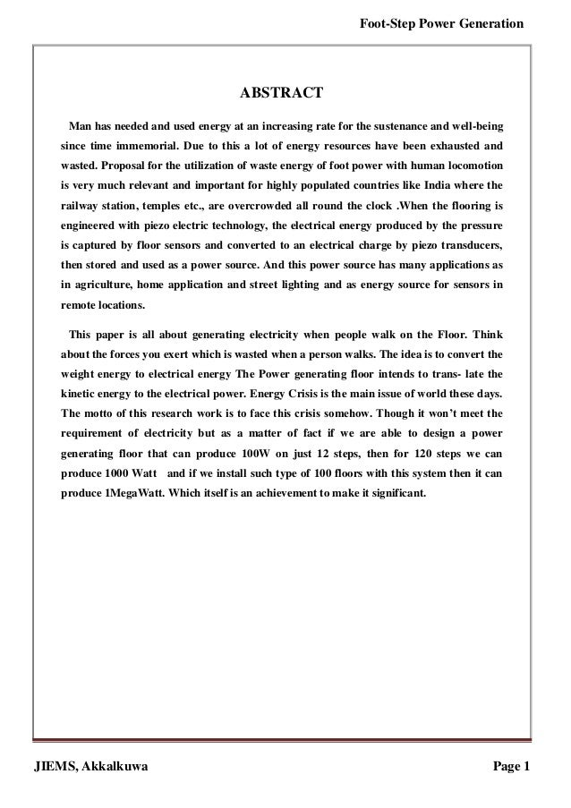 JIEMS, Akkalkuwa Page 1 Foot-Step Power Generation ABSTRACT Man has needed and used energy at an increasing rate for the s...