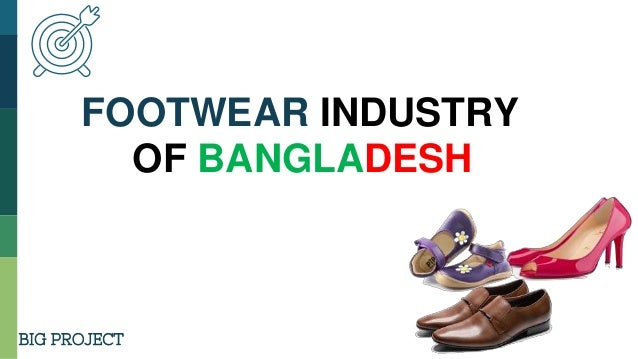 shoe industry in bangladesh Joomla - the dynamic portal engine and content management system.