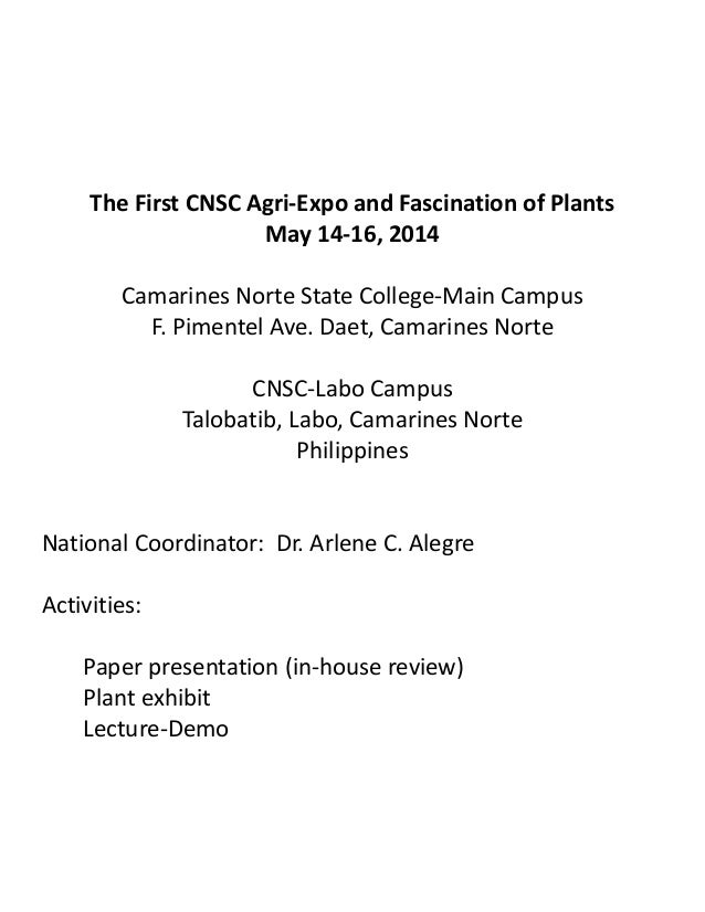 The First CNSC Agri-Expo and Fascination of Plants May 14-16, 2014 Camarines Norte State College-Main Campus F. Pimentel A...