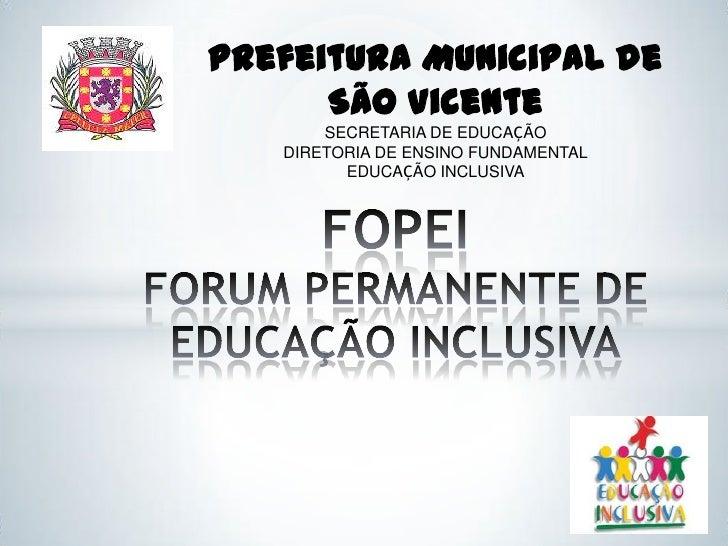 Prefeitura Municipal de      São Vicente       SECRETARIA DE EDUCAÇÃO   DIRETORIA DE ENSINO FUNDAMENTAL         EDUCAÇÃO I...