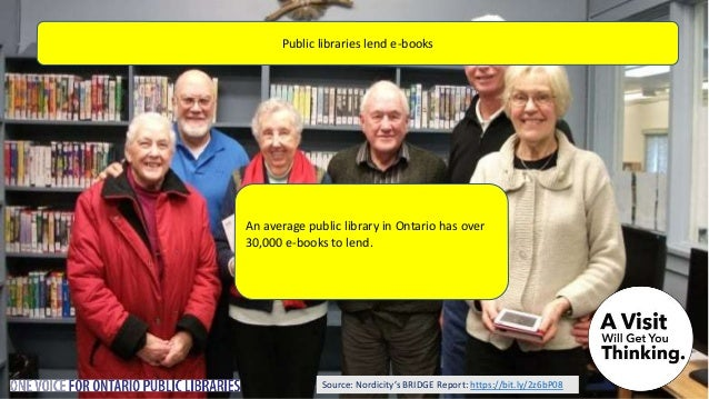 Source: Nordicity's BRIDGE Report: https://bit.ly/2z6bP08 Ontario's public libraries are innovative institutions Ontario p...