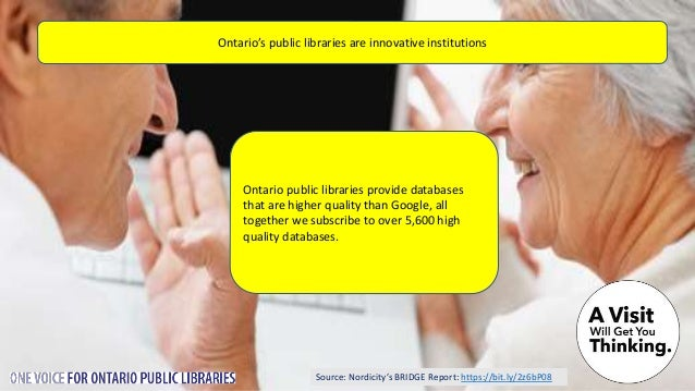 Source: Market Probe Canada Report Public libraries are important to Ontarians 72% of age 55+ residents say the underfundi...