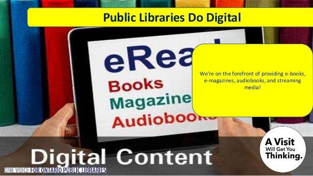 Source: Nordicity's BRIDGE Report: https://bit.ly/2z6bP08 Public Libraries Adapt to the 21st Century Other public benefit ...