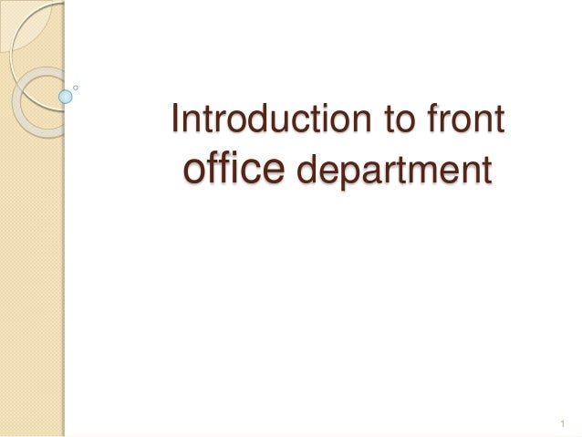 Give a brief introduction of Front office department in Hotels.?