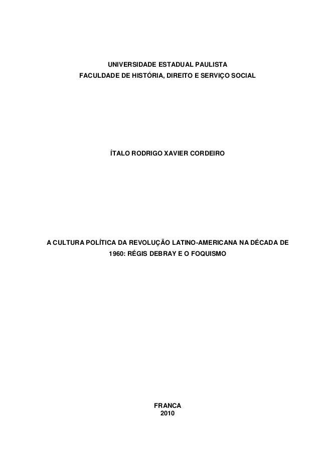 UNIVERSIDADE ESTADUAL PAULISTA FACULDADE DE HISTÓRIA, DIREITO E SERVIÇO SOCIAL ÍTALO RODRIGO XAVIER CORDEIRO A CULTURA POL...