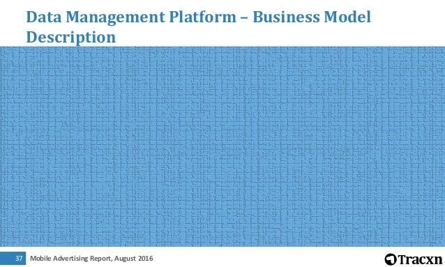 Mobile Advertising Report, August 201638 Data Management Platform – Entrepreneur Activity and Investment Trend