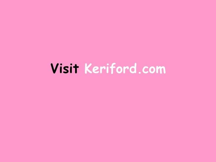 Visit  Keriford.com
