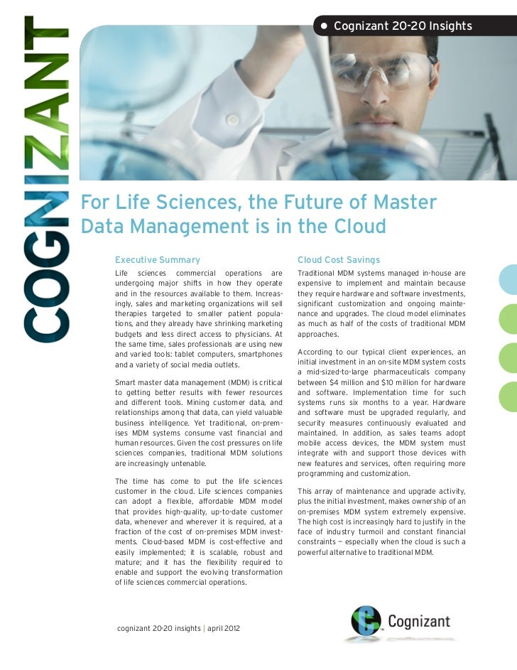 • Cognizant 20-20 InsightsFor Life Sciences, the Future of MasterData Management is in the Cloud   Executive Summary      ...