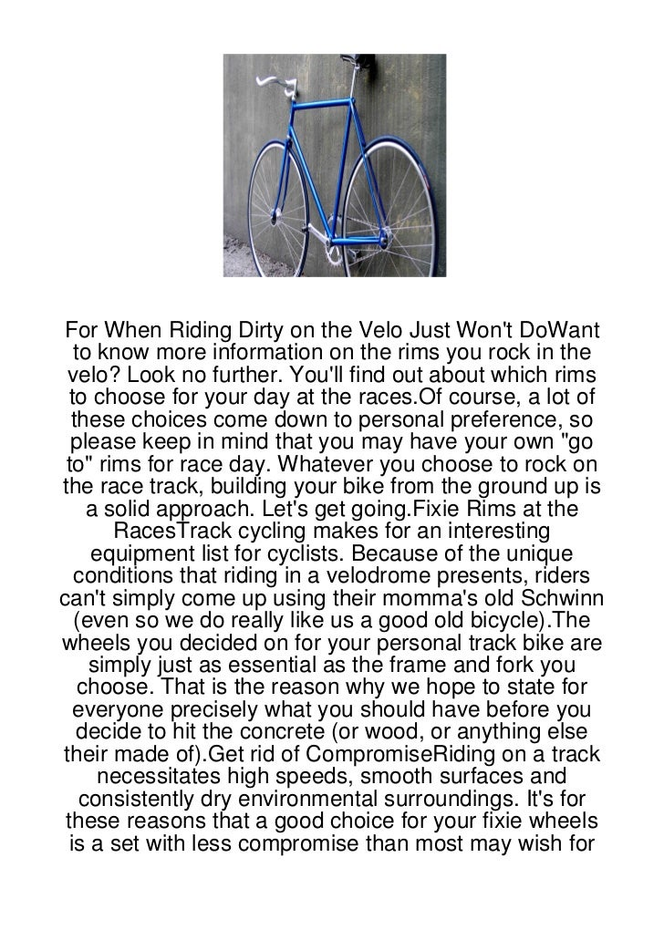 For When Riding Dirty on the Velo Just Wont DoWant   to know more information on the rims you rock in the velo? Look no fu...