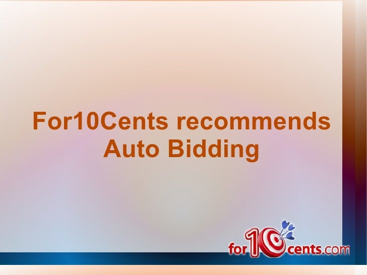 For10Cents recommends Auto Bidding