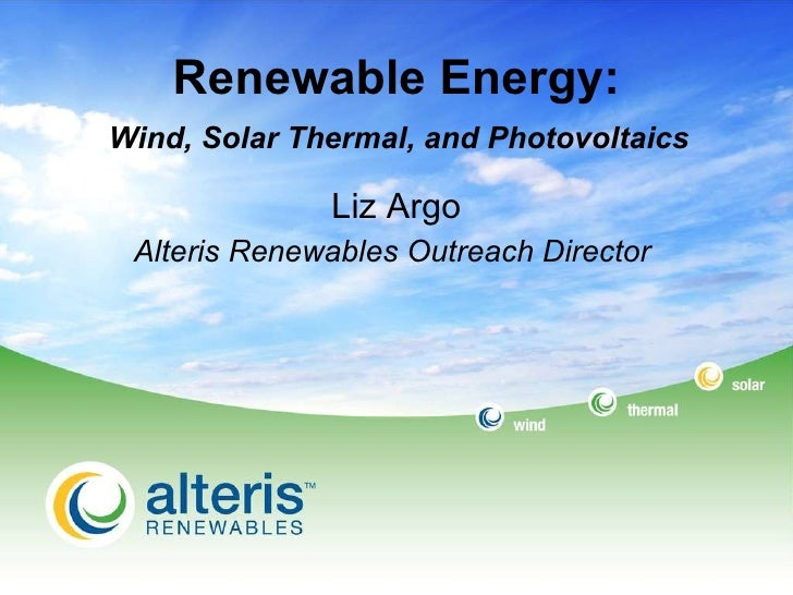Renewable Energy: Wind, Solar Thermal, Photovoltaics