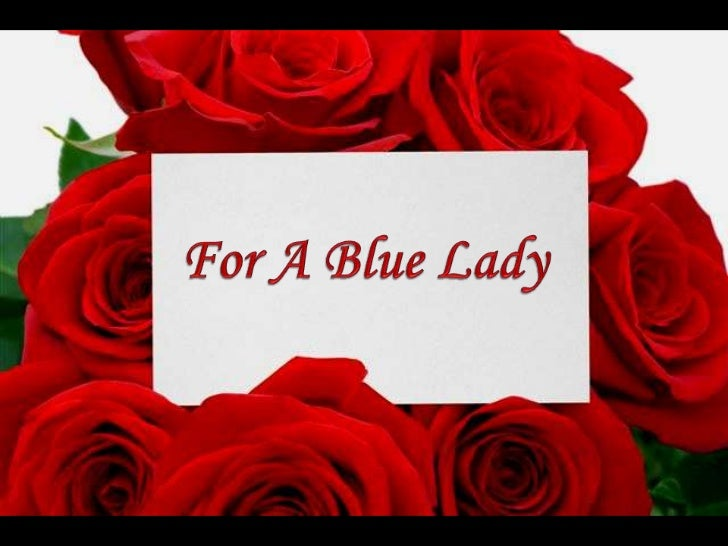 For A Blue Lady<br />