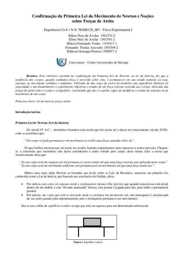 Confirmação da Primeira Lei do Movimento de Newton e Noções sobre Forças de Atrito Engenharia Civil 1 N-E NGER120_003 - Fí...