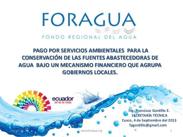 Ing. Francisco Gordillo E. SECRETARÍA TÉCNICA Cusco, 4 de Septiembre del 2013 fpgordillo@gmail.com PAGO POR SERVICIOS AMBI...