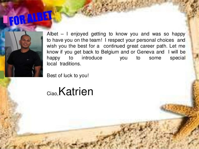 Albet – I enjoyed getting to know you and was so happyto have you on the team! I respect your personal choices andwish you...