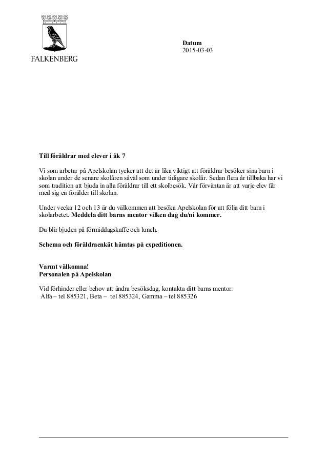 Datum 2015-03-03 Till föräldrar med elever i åk 7 Vi som arbetar på Apelskolan tycker att det är lika viktigt att föräldra...
